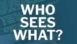 Who Sees What?